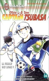 Captain Tsubasa, tome 34 : La Finale des lions ! par Takahashi