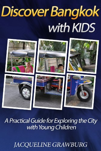 Discover Bangkok with Kids: A Practical Guide for Exploring the City with Young Children