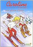 echange, troc Caroline : aux sports d'hiver