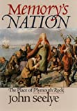 Memory's Nation: The Place of Plymouth Rock (0807824151) by John Seelye