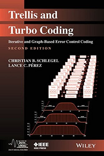 Trellis and Turbo Coding: Iterative and Graph-Based Error Control Coding (IEEE Series on Digital & Mobile Communication), by Christian B.
