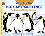 Why Are the Ice Caps Melting?: The Dangers of Global Warming (Let's-Read-and-Find-Out Science 2) (0060546719) by Rockwell, Anne