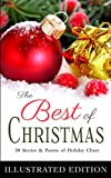 img - for The Best of Christmas (30 Works of Holiday Cheer, including Illustrated A Christmas Carol, Twas the Night Before Christmas, Gift of the Magi, and Special Bonus Features) book / textbook / text book