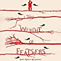 The Weight of Feathers Audiobook by Anna-Marie McLemore Narrated by Kirby Heyborne, Cynthia Farrell