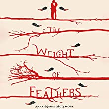 The Weight of Feathers (       UNABRIDGED) by Anna-Marie McLemore Narrated by Kirby Heyborne, Cynthia Farrell