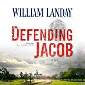 Defending Jacob: A Novel | [William Landay]