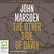 The Other Side of Dawn: Tomorrow Series #7 | John Marsden