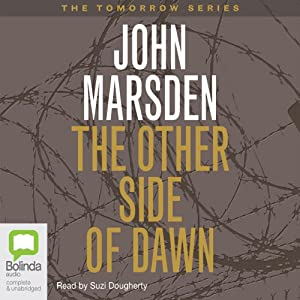 The Other Side of Dawn: Tomorrow Series #7 | [John Marsden]