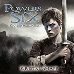 Powers of the Six: Emissary of Light, Book 1 | Kristal Shaff