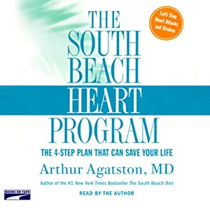 The South Beach Heart Program: The Four-Step Plan that Can Save Your Life | [Arthur Agatston]