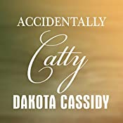 Accidentally Catty: Accidentally Paranormal, Book 5 | [Dakota Cassidy]