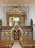 The Gothic Screen: Space, Sculpture, and Community in the Cathedrals of France and Germany, ca. 1200-1400