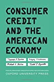 img - for Consumer Credit and the American Economy (Financial Management Association Survey and Synthesis) book / textbook / text book
