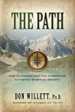 The Path: How to Understand and Experience Authentic Spiritual Growth