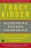 Mountains Beyond Mountains: The Quest of Dr. Paul Farmer, a Man Who Would Cure the World (0812973011) by Kidder, Tracy