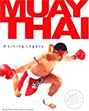 Muay Thai a Living Legacy Volume 1 [With Poster] by Prayukvong, Kat, Junlakan, Lesley D. (2006) Paperback