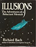 Illusions: The Adventures of a Reluctant Messiah (0440043182) by Richard Bach