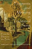 img - for Fragments and Meaning in Traditional Song: From the Blues to the Baltic (British Academy Postdoctoral Fellowship Monographs) by Mary-Ann Constantine (2003-10-02) book / textbook / text book