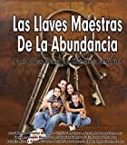 img - for Las Llaves Maestras De La Abundancia: Como Lograr El Exito y La Abundancia En Tu Vida (Spanish Edition) book / textbook / text book