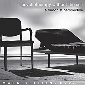 Psychotherapy Without the Self: A Buddhist Perspective Audiobook