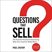 Questions That Sell: The Powerful Process for Discovering What Your Customer Really Wants, Second Edition | [Paul Cherry]