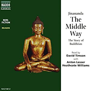 The Middle Way: The Story of Buddhism | [Jinananda]