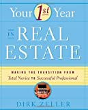 Your First Year in Real Estate: Making the Transition from Total Novice to Successful Professional (0761534121) by Dirk Zeller