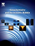 img - for Sonochemistry and the Acoustic Bubble book / textbook / text book