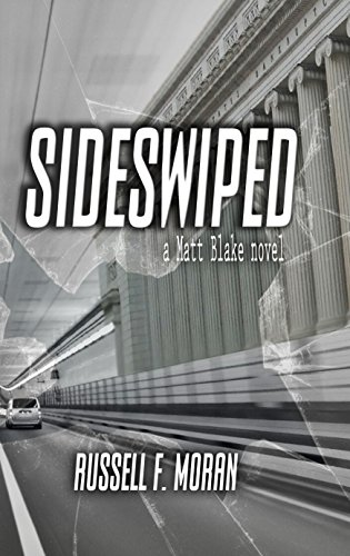 Book: Sideswiped - Book One in the Matt Blake legal thriller series by Russell F. Moran