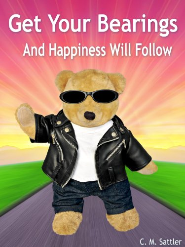 Get Your Bearings: And Happiness Will Follow