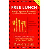 Free Lunch: Easily Digestible Economicsby David Smith