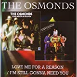 Love Me for a Reason/I'm Still Gonna Need Youby The Osmonds