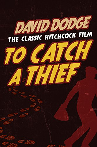 To Catch a Thief (Plunder Of The Sun David Dodge compare prices)