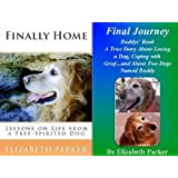 Books About Dogs: Finally Home and Final Journey- The Buddy Book Collection ~ Elizabeth Parker