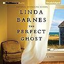 The Perfect Ghost Hörbuch von Linda Barnes Gesprochen von: Hillary Huber