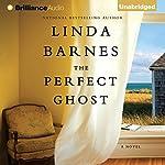 The Perfect Ghost | Linda Barnes