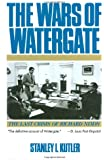 The Wars of Watergate: The Last Crisis of Richard Nixon