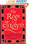 The Reign of Elizabeth, 1558-1603 (Ox...