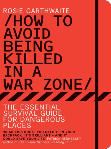 How to Avoid Being Killed in a War Zone