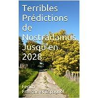 Terribles Prédictions de Nostradamus Jusqu'en 2028