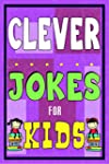 Clever Jokes For Kids: Lough Out Loud...