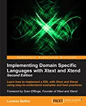 Implementing Domain Specific Languages With Xtext And Xtend - Second Edition