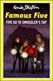 Five Go to Smuggler's Top (The Famous Five Series ) Enid Blyton