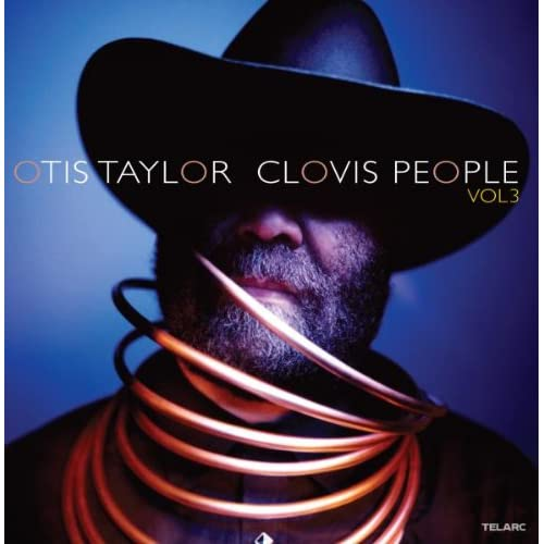 Otis Taylor - Clovis People Vol 3