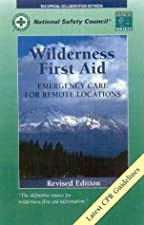 Wilderness First Aid Emergency Care In Remote Locations by American Academy of Orthopaedic Surgeons (AAOS)