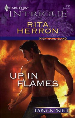 Up In Flames (Larger Print Harlequin Intrigue: Nighthawk Island), RITA HERRON