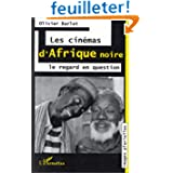Les cinémas d'Afrique noire: Le regard en question