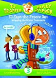 img - for By Lisa Mullarkey TJ Zaps the Freeze Out: Stopping the Silent Treatment (TJ Trapper, Bully Zapper) (Unabridged) [Library Binding] book / textbook / text book