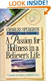 A Passion for Holiness in a Believer's Life (Christian Living/Classics) (Believer's Life Series)