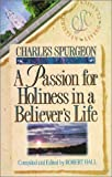A Passion for Holiness in a Believer's Life (Christian Living/Classics) (Believer's Life Series) (Believer's Life Sereis)